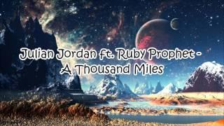 Julian Jordan ft. Ruby Prophet - A Thousand Miles