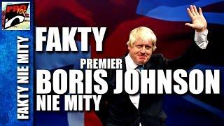PREMIER BORIS JOHNSON – FAKTY NIE MITY