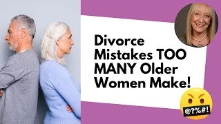 3 Divorce Mistakes That Could Totally *RUIN* Your Retirement and How to Avoid Them