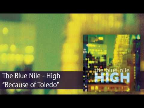The Blue Nile - Because of Toledo (Official Audio)