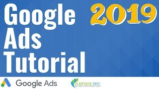 Google Ads Tutorial For Beginners 2019 - Google AdWords Tutorial For Search Campaigns