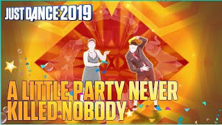 Just Dance 2019: A Little Party Never Killed Nobody by Fergie - Fanmade Mashup