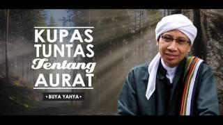Gambar cover Kupas Tuntas Tentang Aurat Wanita - Buya Yahya