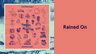 Frightened Rabbit - Rained On [Official Audio]