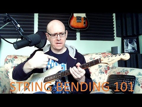 Basic tips on string bending.