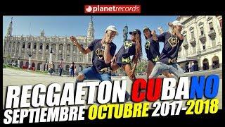 REGGAETON CUBANO Septiembre Octubre 2017 - CUBATON 2017 - 2018 🔊 Divan, Chacal, El Micha
