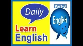 Daily Learn English | Part-3 | Simple Course To Speak English Quickly | Learn Easily English spoken