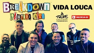 Art Popular   Vida Louca | Breakdown Partido Alto 2017