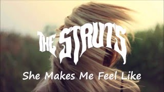 The Struts - She Makes Me Feel Like (Lyrics)