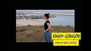 Sinem Güngör - Oyalama Beni (cover)
