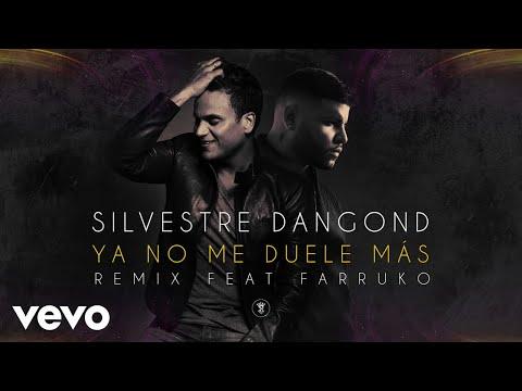 Letra Ya No Me Duele Más (Remix) Silvestre Dangond Ft Farruko