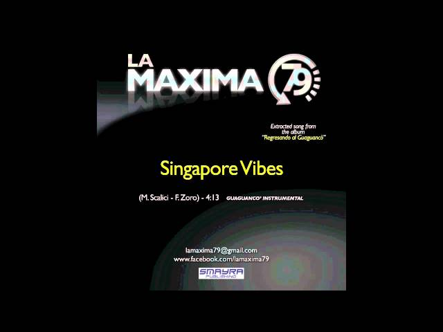 LA MAXIMA 79 - SINGAPORE VIBES