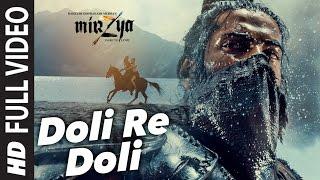 DOLI RE DOLI Full Video Song | MIRZYA | Shankar Ehsaan