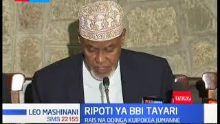 Ripoti ya BBI Tayari: Rais Uhuru na Kiongozi wa Upinzani Raila Odinga kuipokea Jumanne