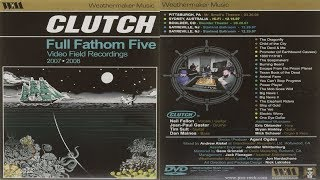 Clutch   Full Fathom Five: Video Field Recordings 2007 2008