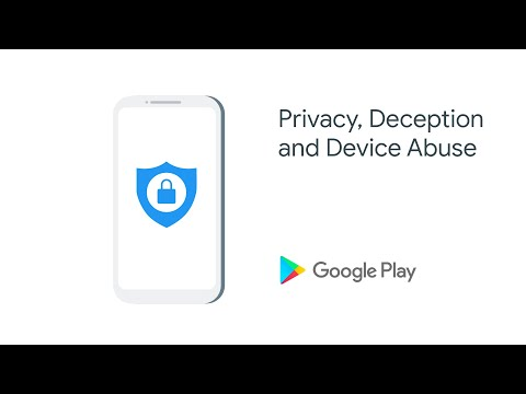 Google Play Policy - Privacy, Deception and Device Abuse