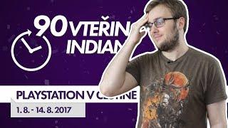 90VTEŘIN #S03E20: PLAYSTATION 4 V ČEŠTINĚ? (1. 8. - 14. 8. 2017)