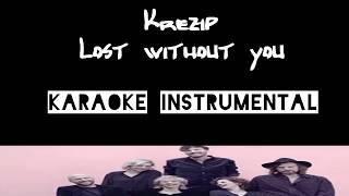 Krezip   Lost Without You ,  Instrumental Met Tekst