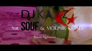 DJ ZOUHIR Feat. Souf & Mounir Kidadi   Beauté Algérienne (Clip Officiel)