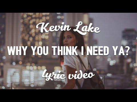 Kevin Lake  Emil Badjie Why You Think I Need Ya