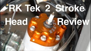 RK Tek Performance Dirt Bike Head Review KTM 250 and 300 and Yamaha YZ250X