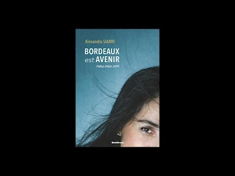 Alexandra Siarri - Bordeaux est avenir