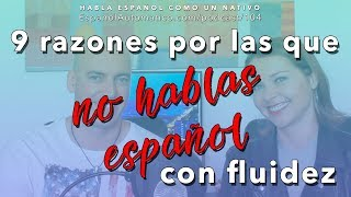 9 razones por las que aún no hablas español con fluidez I hablar español con fluidez