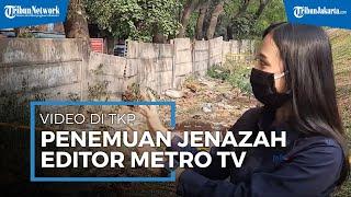 Video TKP Penemuan Jenazah Editor Metro TV, Polisi Ungkap Fakta Baru