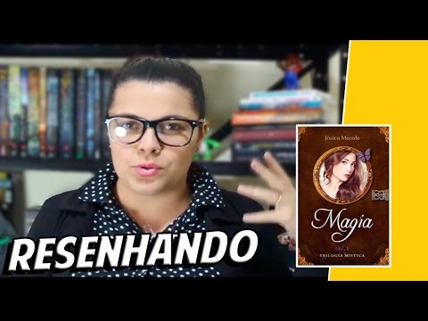 Resenhando | Magia - Jéssica Macedo