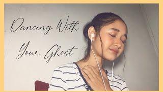 Sasha Sloan - Dancing With Your Ghost (with Lyrics)   cover Anisa Hadrita