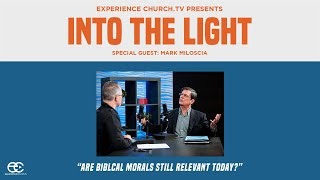Into The Light: Are Biblical Morals Still Relevant Today? Special Guest: Mark Miloscia