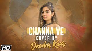 Channa Ve | Cover Version | Deedar Kaur| Sufna   - YouTube