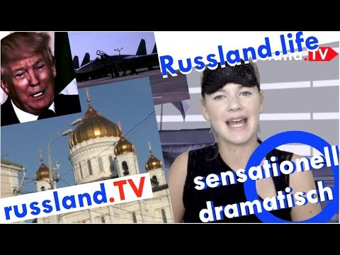 Hochdramatische Russland News-Sensationen! [Video]