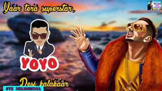 Yaar Tera superstar desi kalakaar yo yo honey Singh WhatsApp status video HD
