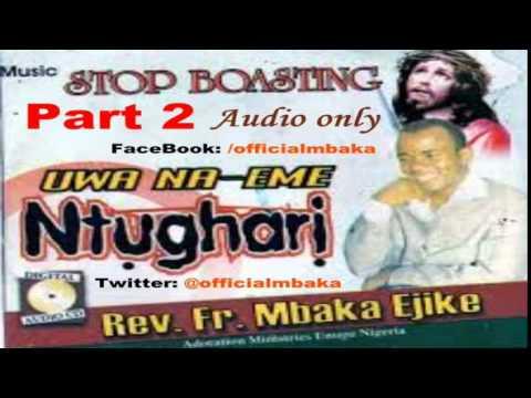 Ụwa na-eme Ntụgharị - Part 2 (Father Mbaka)