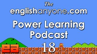 The Power Learning Podcast - 18 - The English Fluency Secrets of Video Game Speed Runners