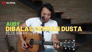 Download lagu Dibalas Dusta Audy Felix Irwan Mp3