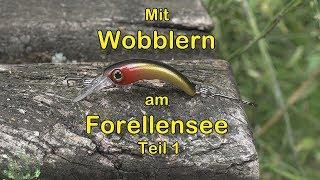 Wobbler am Forellensee (Teil 1)