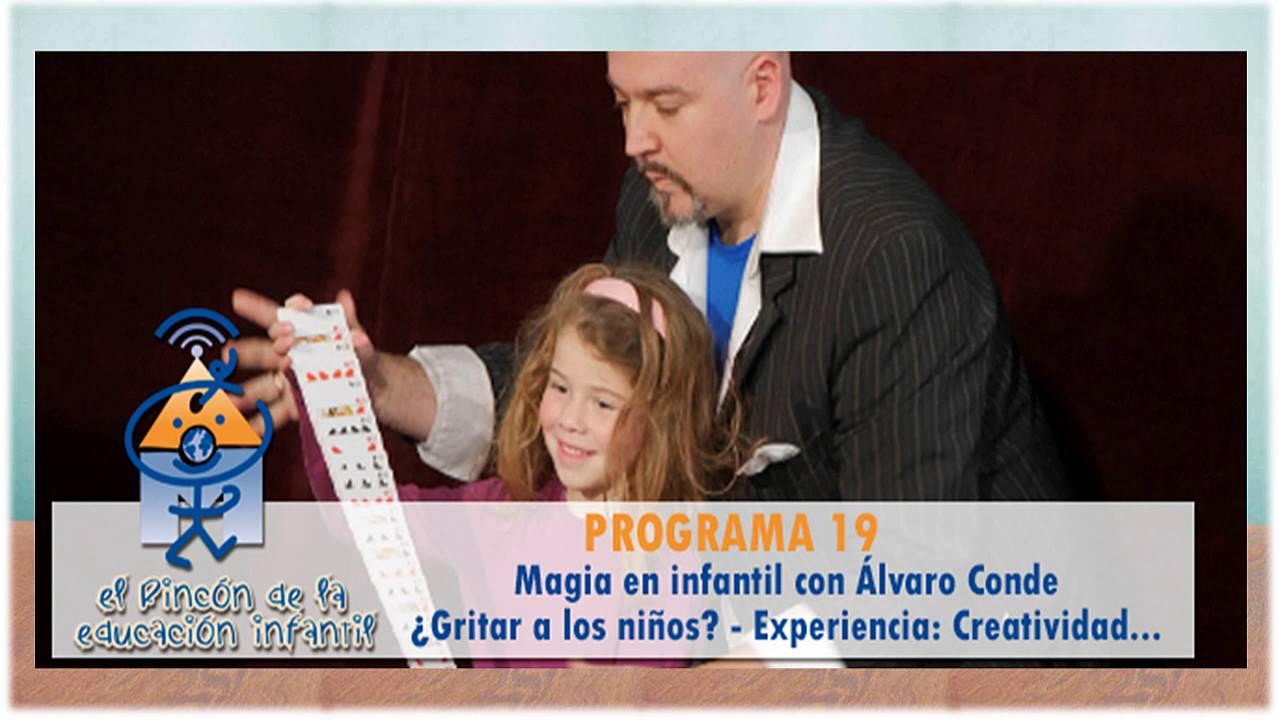 """Magia en la infancia - ¿Gritar a los niños? - """"Acción, creación , recreación... (P19)"""