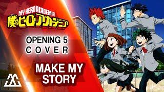 Boku No Hero Academia - Opening 5 - Make My Story (Cover)
