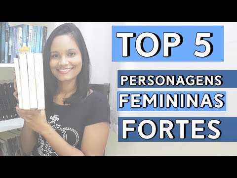 TOP 5 PERSONAGENS FEMININAS FORTES | Literarte