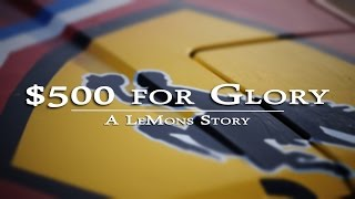 $500 for Glory - A LeMons Story