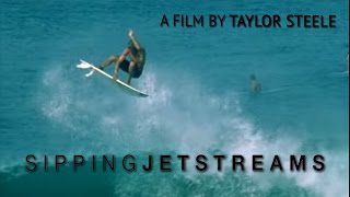 Sipping Jetstreams by Taylor Steele - Feat. Kelly Slator, Alex Gray, Andy Irons
