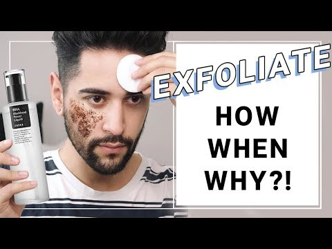 How To Exfoliate Properly – Exfoliating – What, Why, How And When BHA  ✖ James Welsh