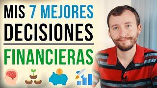 Video: Mis 7 MEJORES Decisiones Financieras