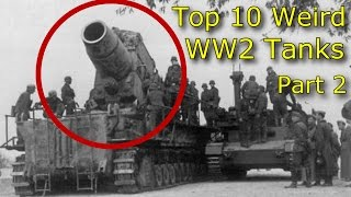 Top 10 Weird WW2 Tanks Part 2