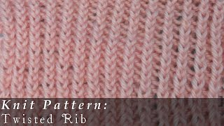 Twisted Rib { Knit }