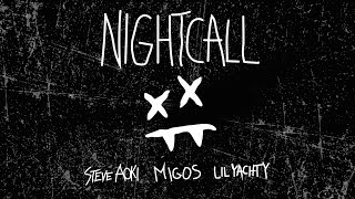 Steve Aoki - Night Call (feat. Migos & Lil Yachty)