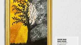 DAP The Contract   CTIII: GOOD BAD, BAD GOOD (ft. Sumner Becker) [Official Audio]