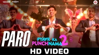 Paro - Song Video - Pyaar Ka Punchnama 2